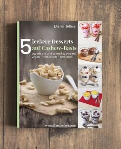 Diana Hellers 5 leckere Desserts auf Cashewbasis